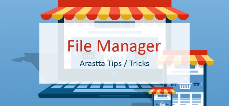 File Manager Feature - Arastta Tips / Tricks